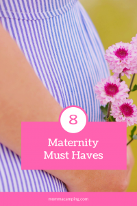 8 Maternity Must Haves