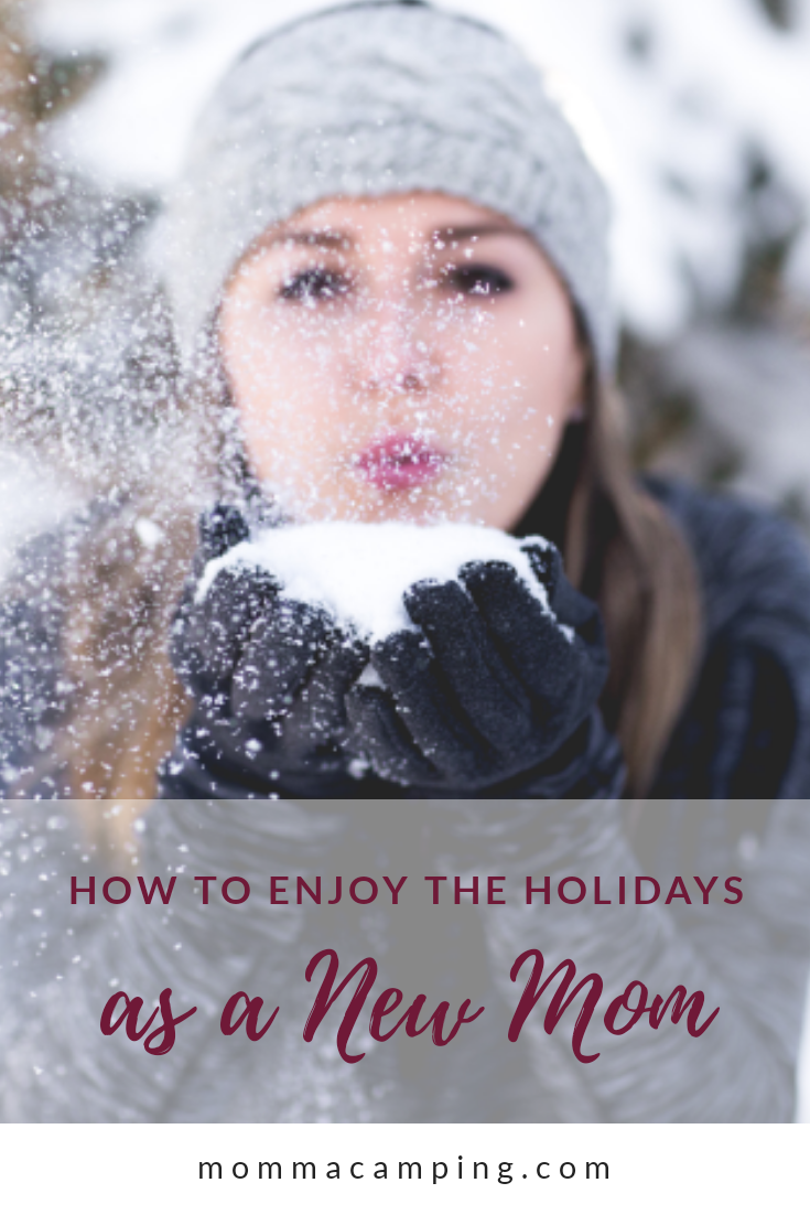 Being a new mom comes with a lot of transition. Here are some tips to help you navigate the holidays and save your sanity! #newmom #holidays #selfcare