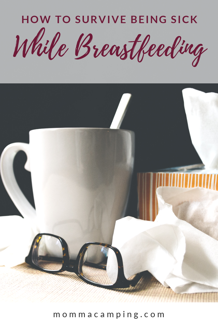 Every Mom's Survival Guide to survive being sick.  You will find everything you need to know about how to handle breastfeeding while you are sick.  #breastfeedingwhilesick #breastfeedinghacks #breastfeeding