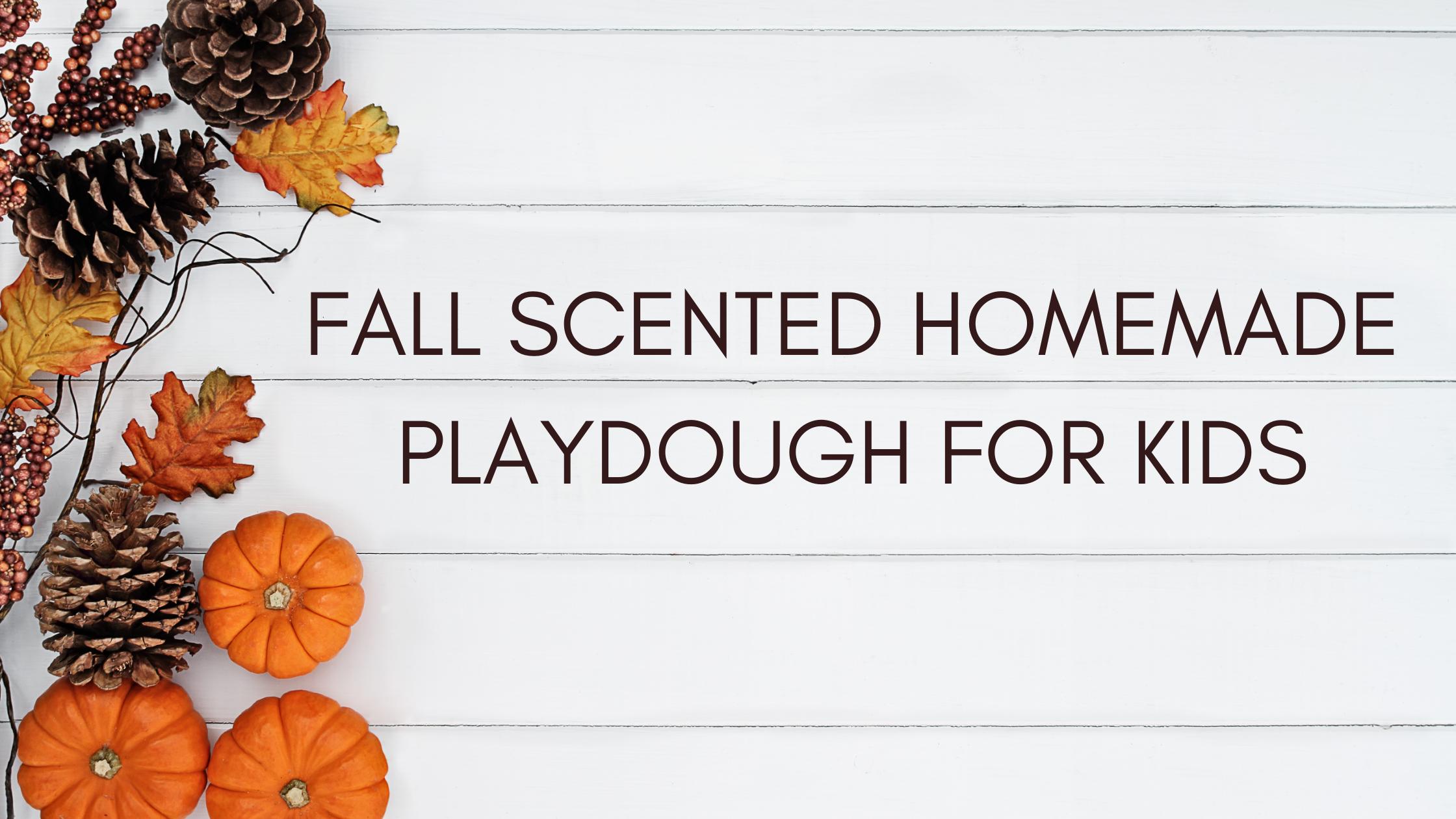 Fall Scented Homemade Playdough Recipe